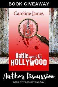 Hattie Goes to Hollywood by Caroline James - Giveaway