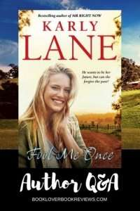 Fool Me Once by Karly Lane, Author Q&A