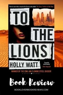 To The Lions by Holly Watt, Book Cover