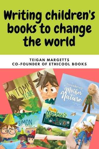 Teigan Margetts on writing children's books to change the world