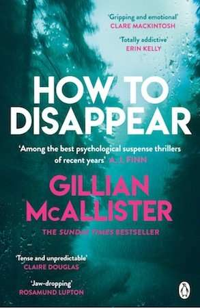 How to Disappear - Gillian McAllister - July Book Release