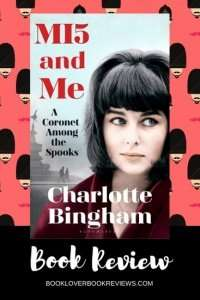 MI5 and Me, A Coronet Among the Spooks by Charlotte Bingham, Book Review