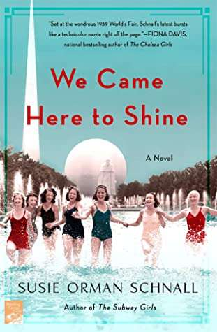 We Came Here to Shine - Susie Orhan Schnall - New Historical Fiction