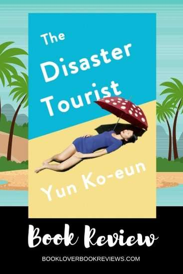 The Disaster Tourist by Yun Ko-eun, Review: Gristly food for thought