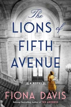 The Lions of Fifth Avenue - Fiona Davis - August 2020 Book Release