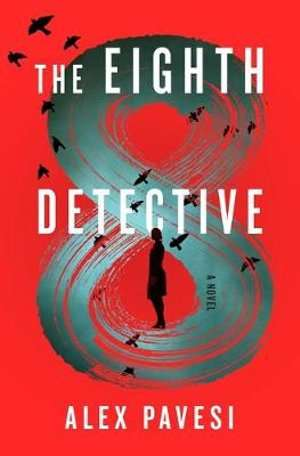 The Eighth Detective - Alex Pavesi - August book release