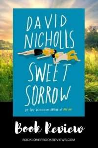 Sweet Sorrow David Nicholls, Review