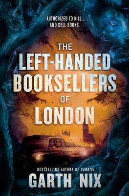 The Left Handed Booksellers of London - Garth Nix