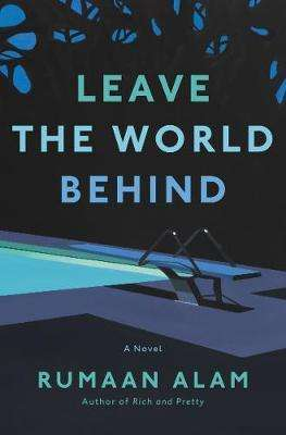 Leave the World Behind - Rumaan Alam - October 2020 New Fiction