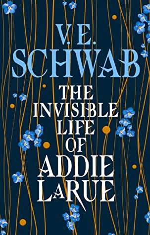 The Invisible Life of Addie LaRue - V E Schwab - New Fiction October 2020