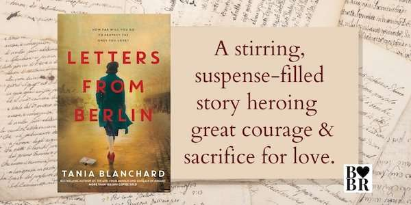 Letters from Berlin - Tania Blanchard - Historical Fiction Review