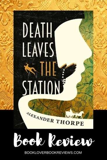 Death Leaves the Station - Alexander Thorpe - Book Review