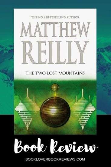 The Two Lost Mountains - Matthew Reilly - Book Review Banner