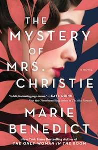 The Mystery of Mrs Christie by Marie Benedict - Historical mysteries December 2020