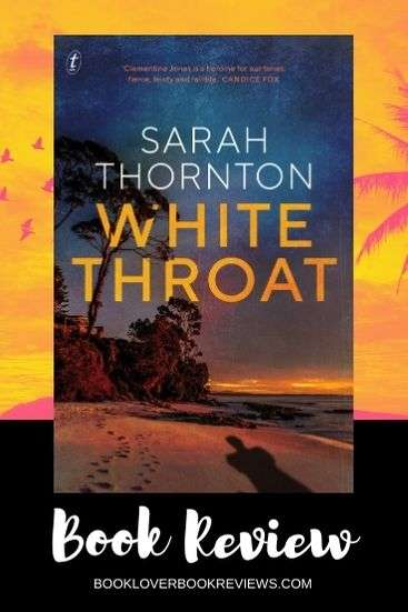 White Throat by Sarah Thornton, Review: Relentless intensity