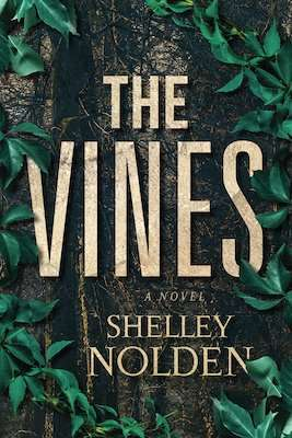 The Vines by Shelley Nolden - March 2021 Mystery Book Release
