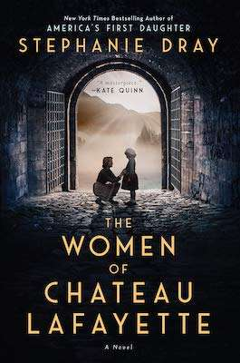 The Women of Chateau Lafayette - New historical fiction March 2021