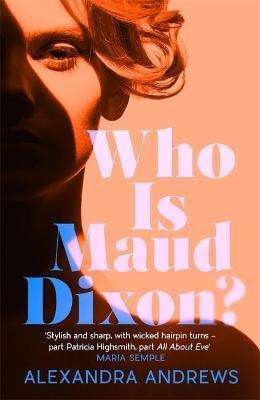 Who is Maud Dixon by Alexandra Andrews - New suspense thriller