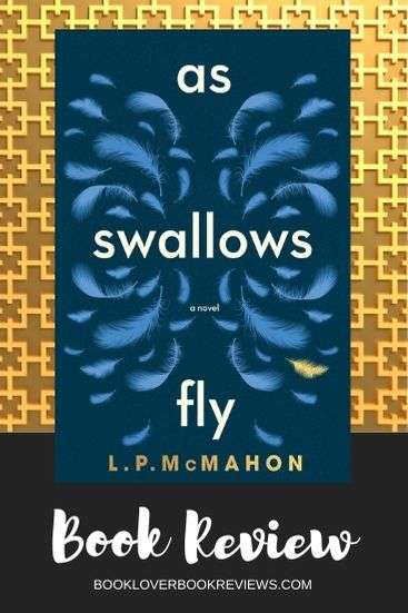 As Swallows Fly - L P McMahon