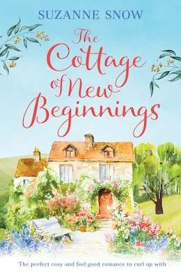 The Cottage of New Beginnings - Suzanne Snow
