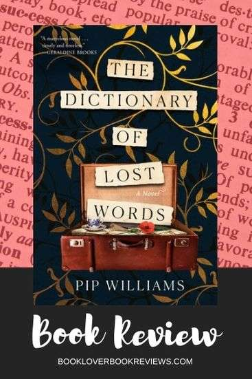 The Dictionary of Lost Words, Review - Pip Williams