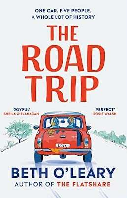 The Road Trip - Beth O'Leary - New 2021 romance novels