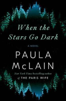 When the Stars Go Dark Paula McLain