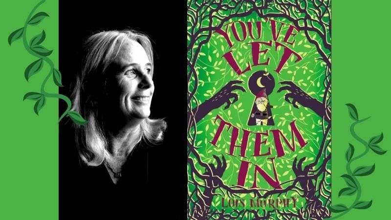 You've Let Them In by Lois Murphy, Interview Review