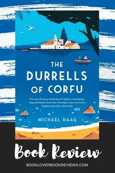 The Durrells of Corfu by Michael Haag Book Review