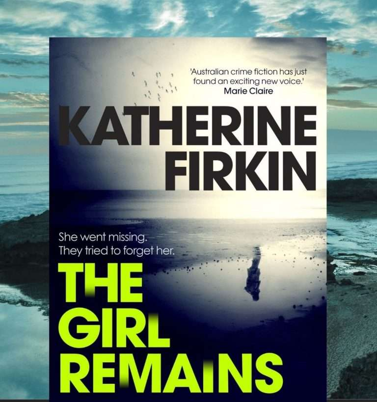 The Girl Remains by Katherine Firkin, Review: Authentic crime