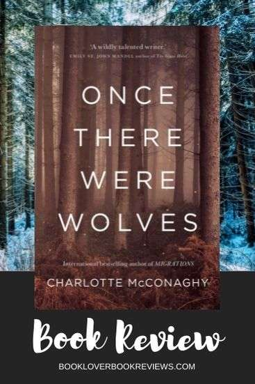 Once There Were Wolves by Charlotte McConaghy Book Review
