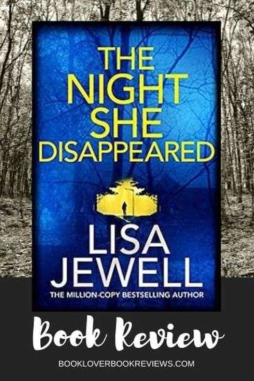 Latest of Lisa Jewells books - The Night She Disappeared